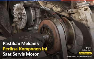 Standar Bengkel Berbeda-Beda, Pastikan Mekanik Periksa Komponen Ini Saat Servis Motor Kalian